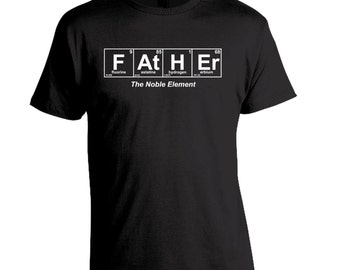 "Father ""The Noble Element"" Periodic Table T-Shirt - Birthday Christmas Fathers Day Expectant Father Gift"