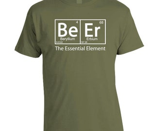 Perfect Beer Lover Christmas Gift, BeEr - The Essential Element Periodic Table T-Shirt, Pick a Color, Homebrew Shirt, Craft Beer Tee