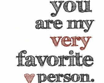 You Are My Very Favorite Person ART PRINT - Black and Red