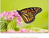 "Monarch Butterfly Photo Card  - ""Happiness is like a Butterfly"" - Quote inside - Matching Sticker"