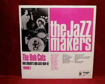 BOB CROSBY'S Bob Cats - The Jazz Makers vol. 2 -  Vintage Australia ImPort Vinyl Record Album