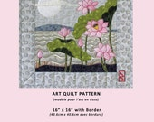 """Moon Lotus - 16"""" x 16"""" art quilt pattern for any level fiber artist or quilter, with full-size pattern and complete instructions"""