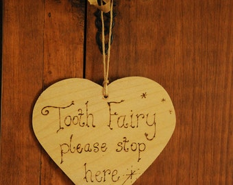 Tooth fairy sign, heart sign, wooden door hanger, 'Tooth Fairy Please Stop Here' engraved with pyrography