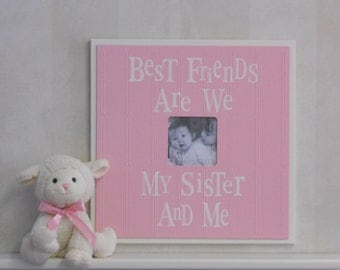 Pink Child Baby Gift 16x16 Frame - Sign Light Pastel Colors - Best Friends Are We Sister
