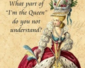 What Part of I'm The Queen Do You Not Understand Marie Antoinette Inspired Funny Postcard