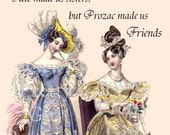 Fate Made Us Sisters But Prozac Made Us Friends Funny Marie Antoinette Era Postcard