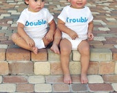 Double - Trouble, Set of Twin Onesies or Toddler Tees - Your Color Choice