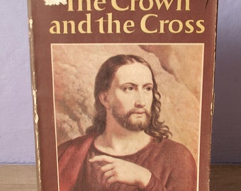 Vintage Easter book, The Crown and The Cross book, 1959, Catholic book, fiction book, Jesus book, antique book