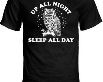 Up All Night Sleep All Day Owl Tshirt By NIFTshirts