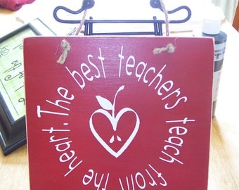 The Best Teachers Teach From the Heart - wall hanging with vinyl lettering