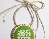 Merry Christmas and Happy New Beer - Ornament Bottle Opener