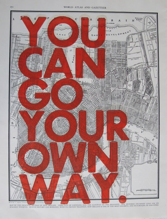 New Orleans  / You Can Go Your Own Way/ Letter Press on Antique Atlas Page