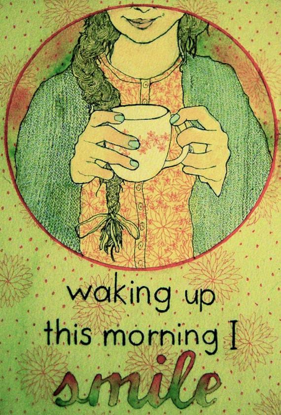Wake up & Smile - Mini Archival Print