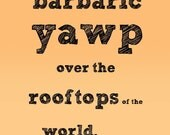 Barbaric Yawp Fine Art Print (8x10) Typography
