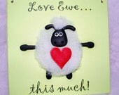 Love Ewe This Much Wooden Sheep Sign. Fab Valentine's Day, Engagement, Wedding or Anniversary Gift.