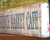French Market Cafe Hand Painted Wood Sign Hand Distressed