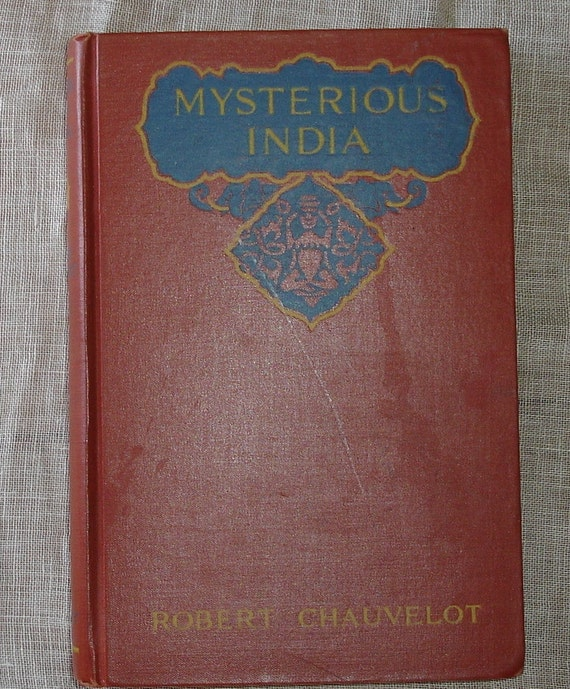 1921 book Mysterious India by Robert Chauvelot  illustrated from Diz Has Neat Stuff