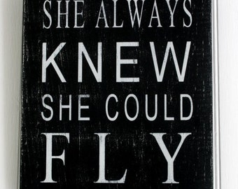 """She Always Knew She Could Fly Original Painted Wood Sign, Black, 9.25"""" x 11.25"""", MADE TO ORDER )"""
