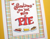Pie Print - Retro Kitchen Art - Country Kitchen Decor - Baking Gift - Hand Lettered Print 8x10