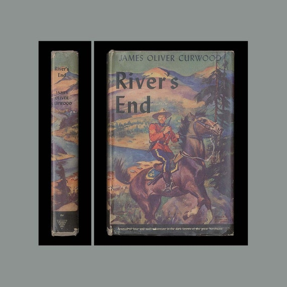 Canadian Northwest Mounted Police, River's End by James Oliver Curwood Vintage Book from 1946 - Exciting Hardcover Novel about the  Mounties