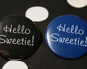 Hello Sweetie - Whovian | Button, Keychain, Magnet