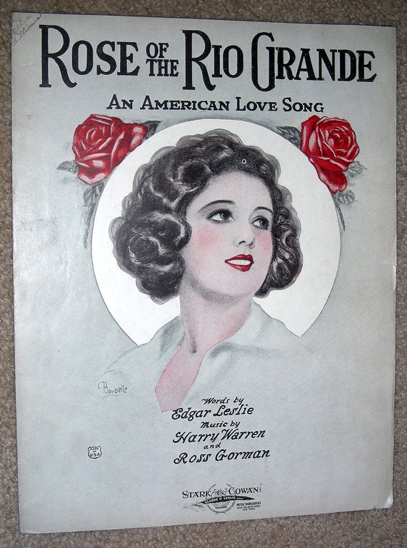 ROSE of the RIO GRANDE 1920s Vintage Sheet Music Pretty Girl Cover Art