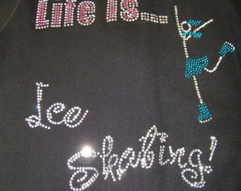 Women/Child - Bling Life Is...Ice Skating Custom Rhinestone Shirt or Jacket