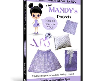 Learn How to Sew for Kids with Pixie Mandy's Projects DVD (Beginning Sewing Machine Projects for ages 5 & up)