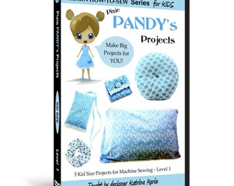Learn How to Sew for Kids with Pixie Pandy's Projects DVD (Beginning Sewing Machine Projects for ages 5 & up)