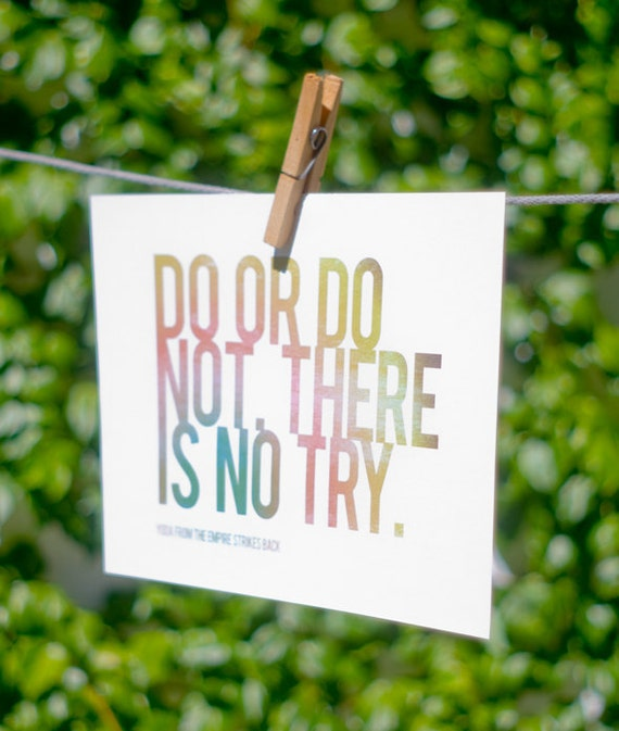 Do or do not. There is no try.  - A4 horizontal print - quote