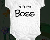 Future Boss Shirt - saying printed on Infant Baby One-piece, Infant Tee, Toddler T-Shirts - Many sizes