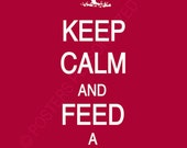 Keep Calm and Feed A Chicken Poster