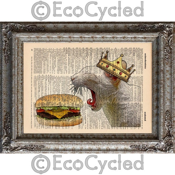 Cat with Cheeseburger and Crown on Vintage Upcycled Dictionary Art Print Book Art Print Recycled Amazing Animalia