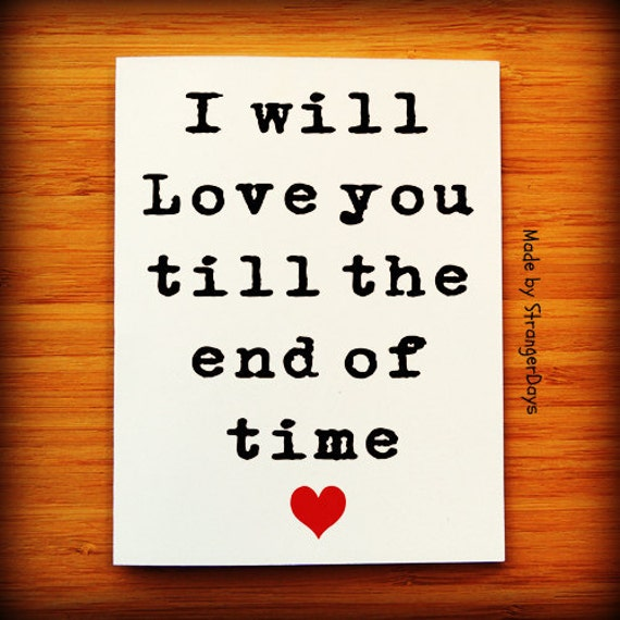 i will love you till the end of time - photo #1