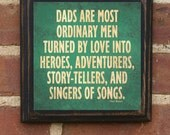 "Gift for Dad ""Ordinary Men"" Vintage Style Quote by Pam Brown Plaque / Sign"