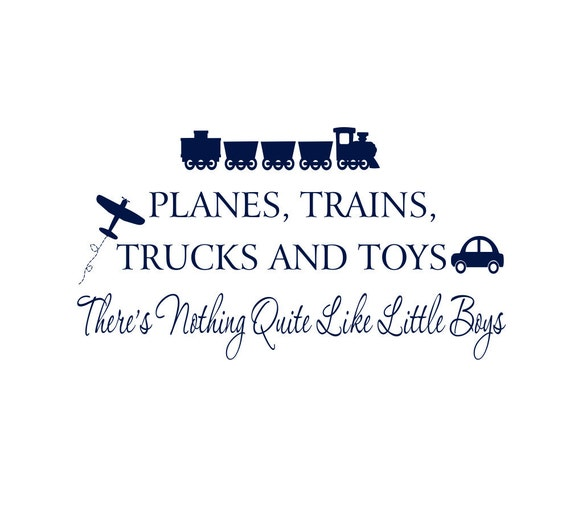 "Boy Wall Decals - Planes Trains Trucks and Toys Nothing Quite Like Little Boys Vinyl Wall Decal Quote for Boy Baby Nursery 20""H x 36""W FS162"