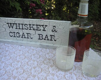 Cigar Bar, Whiskey Bar, Wedding Sign, Shabby Chic Wedding, Whiskey and Cigar Bar, Cigar Bar Sign, Whiskey Sign, Wood Bar Sign