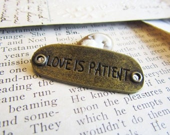 Love is Patient Connector Charms Bronze 40x15mm 5pcs  - Ships IMMEDIATELY from California - BC165