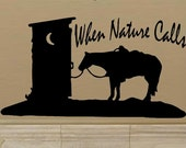 wall decal When nature calls western decal outhouse decal bathroom decal funny decal humor decal home decor wall decor horse decal country