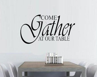 Come gather at our table wall decal kitchen decal dining room decal home decor kitchen decor kitchen quote dining room quote family decal