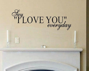 say I love you everyday wall decal quote