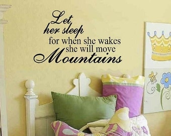 wall decal - Let Her or Him Sleep Move Mountains - quote kids baby nursery