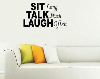 Sit long talk much laugh often wall decal living room decal entry way home decor family decal vinyl decal wall quote wall decor decal quote