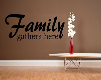 vinyl wall decal quote Family gathers here