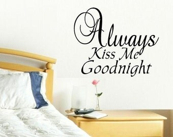 vinyl wall decal quote Always Kiss Me Goodnight style 2