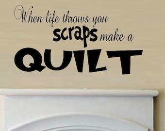 wall decal When life throws you scraps make quilt quote quilting home decor living room decal decal for women humor decal humor quote funny