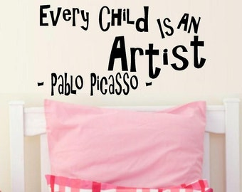 wall decals nursery Every child is an artist Pablo Picasso quote wall decal kids vinyl decal wall quote home decor kid decor kid decal