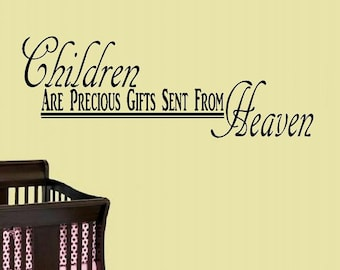 vinyl wall decal quote Children are precious gifts sent from Heaven