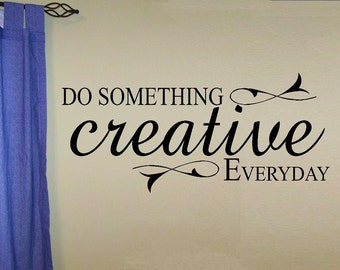 vinyl wall decal quote Do something creative everyday