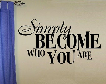 wall decal Simply become who you are quote